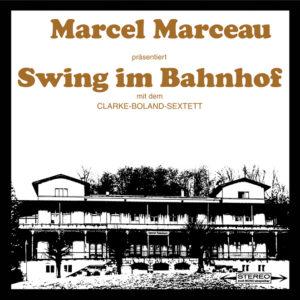 Clarke-Boland-Sextett <br />MARCEL MARCEAU PRÄSENTIERT SWING IM BAHNHOF