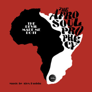 The Afro Soul Prophecy <br />THE DEVIL MADE ME DO IT