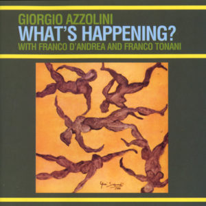 Giorgio Azzolini <br />WHAT'S HAPPENING?
