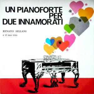 Renato Sellani e il suo trio <br />UN PIANOFORTE PER DUE INNAMORATI