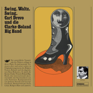 Carl Drevo und die Clarke-Boland Big Band <br />SWING, WALTZ, SWING