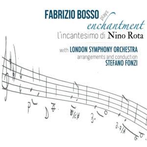 Fabrizio Bosso <br />FABRIZIO BOSSO PLAYS ENCHANTMENT - L'INCANTESIMO DI NINO ROTA