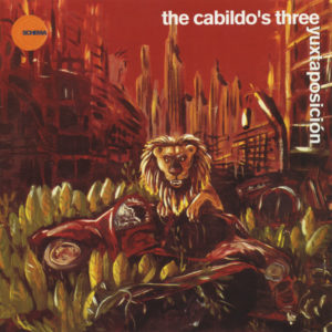 The Cabildo's Three <br />YUXTAPOSICIÓN