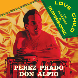 Perez Prado - Don Alfio <br />LOVE CHILD