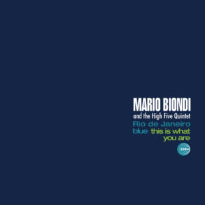 Mario Biondi and the High Five Quintet <br />RIO DE JANEIRO BLUE / THIS IS WHAT YOU ARE