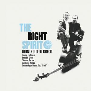 Quintetto Lo Greco <br />THE RIGHT SPIRIT