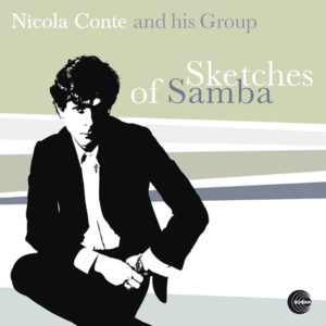 Nicola Conte and his Group <br />SKETCHES OF SAMBA
