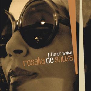 Rosalia De Souza <br />D'IMPROVVISO