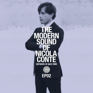 Nicola Conte <br />THE MODERN SOUNDS OF NICOLA CONTE Versions in jazz-dub EP02