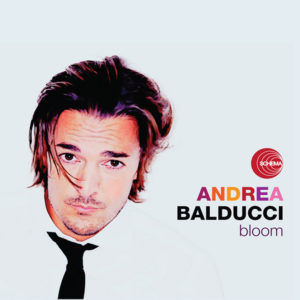 Andrea Balducci <br />BLOOM