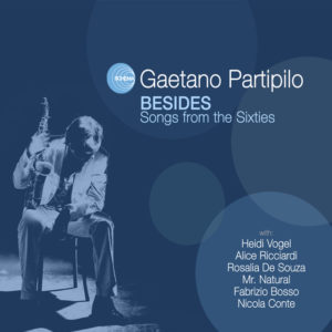 Gaetano Partipilo <br />BESIDES - Songs from the Sixties