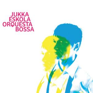 Jukka Eskola <br />ORQUESTA BOSSA