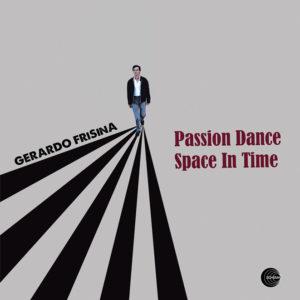 Gerardo Frisina <br />PASSION DANCE / SPACE IN TIME