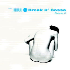 Various Artists <br />BREAK N' BOSSA Chapter 6