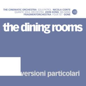 The Dining Rooms <br />VERSIONI PARTICOLARI