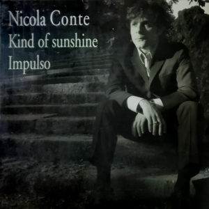 Nicola Conte <br />KIND OF SUNSHINE / IMPULSO