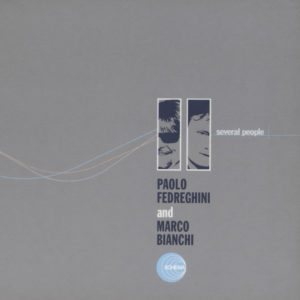 Paolo Fedreghini and Marco Bianchi <br />SEVERAL PEOPLE