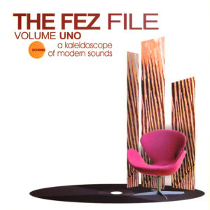 Various Artists <br />THE FEZ FILE Volume Uno