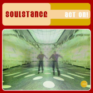 Soulstance <br />ACT ON!