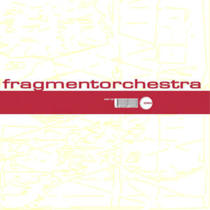 Fragmentorchestra <br />EP SECTION ONE