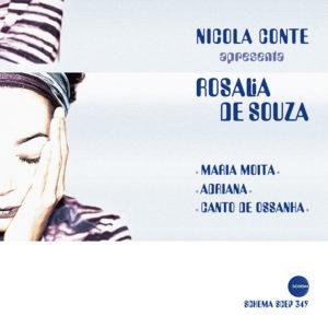 Nicola Conte apresenta Rosalia De Souza <br />MARIA MOITA / ADRIANA / CANTO DE OSSANHA