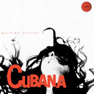 Gerardo Frisina <br />CUBANA