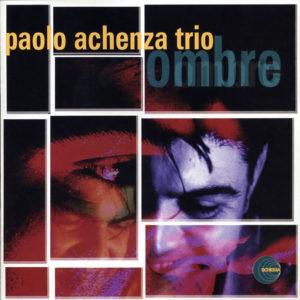 Paolo Achenza Trio <br />OMBRE