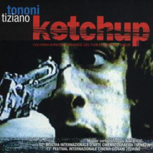 Tiziano Tononi <br />KETCHUP (Original Soundtrack)