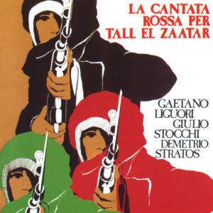 Gaetano Liguori / Giulio Stocchi / Demetrio Stratos <br />LA CANTATA ROSSA PER TALL EL ZAATAR