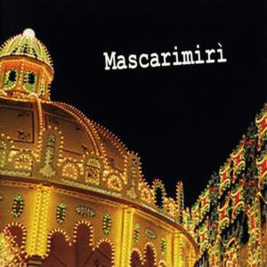 Mascarimirì <br />FESTA