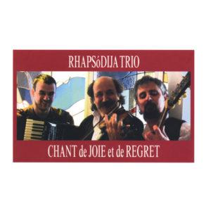Rhapsódija Trio <br />CHANT DE JOIE ET DE REGRET