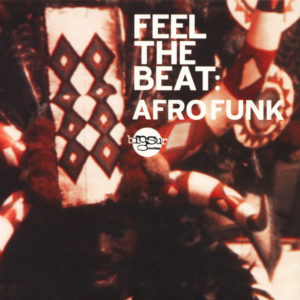 Various Artists <br />FEEL THE BEAT: AFROFUNK