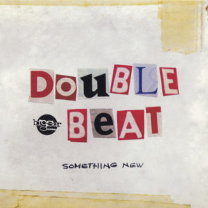 Double Beat <br />SOMETHING NEW
