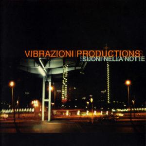Vibrazioni Productions <br />SUONI NELLA NOTTE