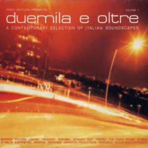 Various Artists <br />DUEMILA E OLTRE Volume 1 - A Contemporary selection of Italian Soundscapes
