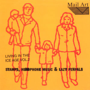 Various Artists <br />LIVING IN THE ICE AGE Vol. 2 - Stamps, Headphone Music & Lazy Penpals
