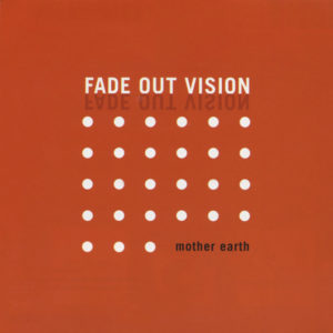 Fade Out Vision <br />MOTHER EARTH