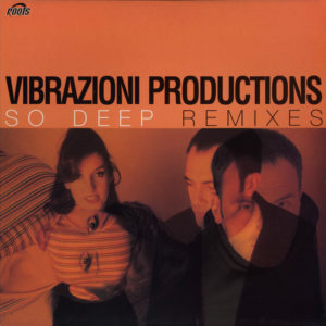 Vibrazioni Productions <br />SO DEEP Remixes