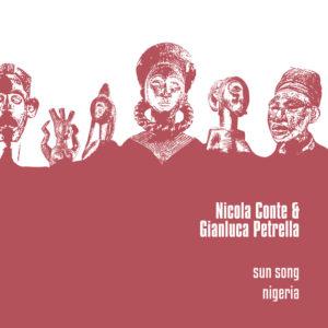 Nicola Conte & Gianluca Petrella <br />SUN SONG / NIGERIA
