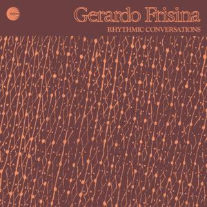 Gerardo Frisina <br />RHYTHMIC CONVERSATIONS