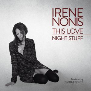 Irene Nonis <br />THIS LOVE / NIGHT STUFF