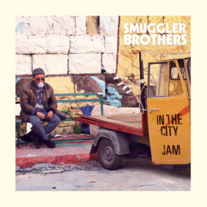 Smuggler Brothers <br />IN THE CITY / JAM
