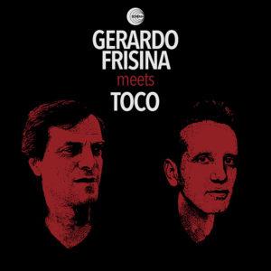 Gerardo Frisina & Toco<br />GERARDO FRISINA MEETS TOCO