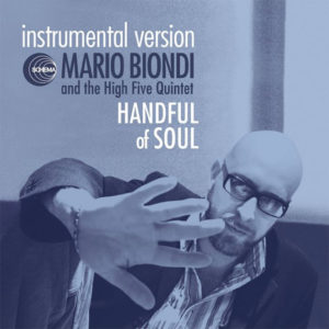 Mario Biondi and the High Five Quintet <br />HANDFUL OF SOUL (instrumental version)