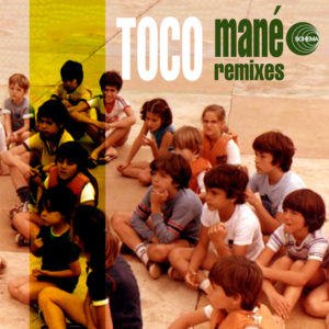 Toco <br />MANÉ (Remixes)