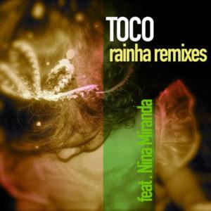 Toco <br />RAINHA (Remixes)