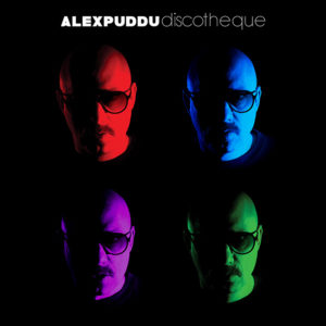 Alex Puddu <br />DISCOTHEQUE