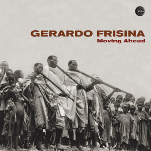 Gerardo Frisina <br />MOVING AHEAD