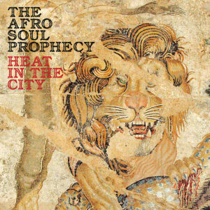 The Afro Soul Prophecy <br />HEAT IN THE CITY [29.01.2021]