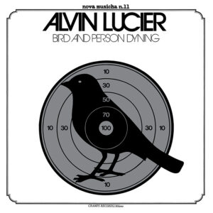 Alvin Lucier <br />BIRD AND PERSON DYNING